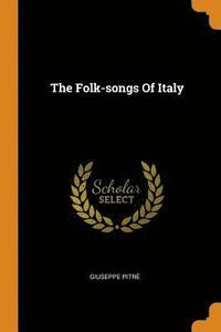 The Folk-Songs of Italy