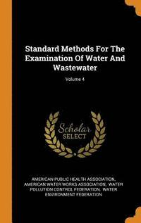 Standard Methods For The Examination Of Water And Wastewater; Volume 4