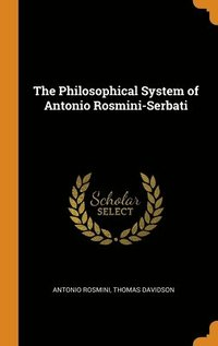 The Philosophical System Of Antonio Rosm
