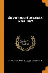 Passion And The Death Of Jesus Christ
