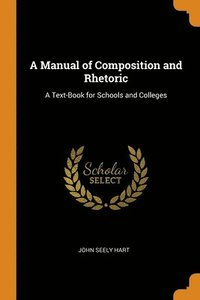 Manual Of Composition And Rhetoric