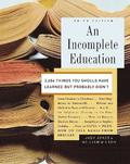 Incomplete Education (3Rd Edition)