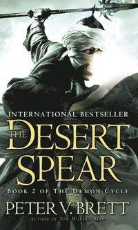 The Desert Spear: Book Two of the Demon Cycle / Peter V. Brett.