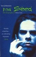 Bad Seed - Biography of Nick Cave