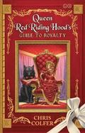 The Land of Stories: Queen Red Riding Hood's Guide to Royalty