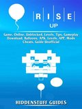 Rise Up Game, Online, Unblocked, Levels, Tips, Gameplay, Download, Balloons, APK, Levels, APP, Mods, Cheats, Guide Unofficial