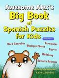Awesome Alex's Big Book of Spanish Puzzles for Kids - Volume 1