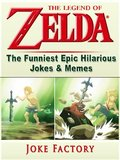 Legend of Zelda The Funniest Epic Hilarious Jokes & Memes