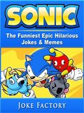 Sonic The Funniest Epic Hilarious Jokes & Memes