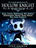 Hollow Knight Game, Switch, Walkthrough, DLC, Abilities, Achievements, Charms, Areas, Bosses, Wiki, Guide Unofficial