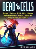 Dead Cells Game, Switch, PS4, Wiki, Runes, Achievements, Areas, Abilities, Tips, Guide Unofficial