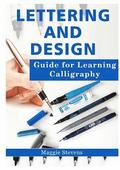Lettering and Design Guide for Learning Calligraphy