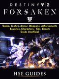 Destiny 2 Forsaken, Game, Exotics, Raids, Supers, Armor Sets, Achievements, Weapons, Classes, Guide Unofficial