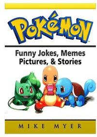 Pokemon Funny Jokes, Memes, Pictures, &; Stories