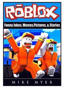 Roblox Funny Jokes, Memes, Pictures, &; Stories