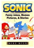 Sonic Funny Jokes, Memes, Pictures, &; Stories
