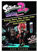 Splatoon 2 Octo Expansion, Octoling, Bosses, Map, Amiibo, Armor, Unlocks, Download, Game Guide Unofficial