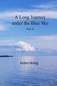 A Long Journey under the Blue Sky, part II