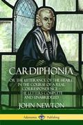 Cardiphonia: or the Utterance of the Heart: In the Course of a Real Correspondence - the Letters Complete and Unabridged