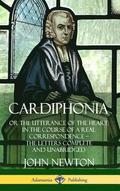 Cardiphonia: or the Utterance of the Heart: In the Course of a Real Correspondence - the Letters Complete and Unabridged (Hardcover)