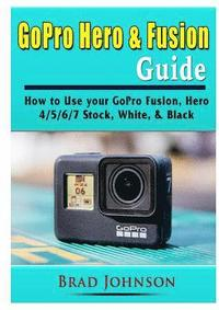 GoPro Hero &; Fusion Guide