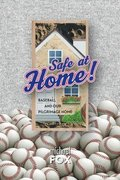 Safe at Home! Baseball and Our Pilgrimage Home