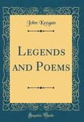 Legends and Poems (Classic Reprint)