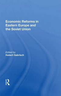 Economic Reforms In Eastern Europe And The Soviet Union