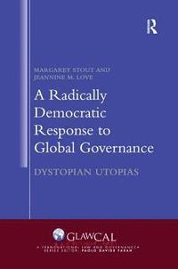 A Radically Democratic Response to Global Governance