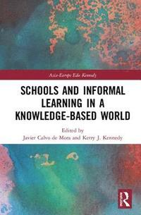 Schools and Informal Learning in a Knowledge-Based World