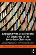 Engaging with Multicultural YA Literature in the Secondary Classroom
