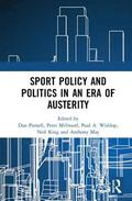 Sport Policy and Politics in an Era of Austerity