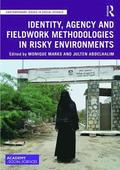 Identity, Agency and Fieldwork Methodologies in Risky Environments