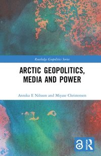 Arctic Geopolitics, Media and Power