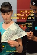 Museums, Sexuality, and Gender Activism
