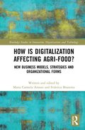 How is Digitalization Affecting Agri-food?