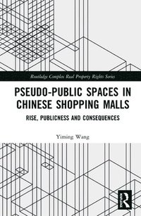 Pseudo-Public Spaces in Chinese Shopping Malls