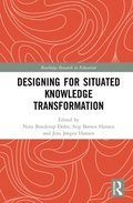 Designing for Situated Knowledge Transformation