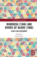 Windrush (1948) and Rivers of Blood (1968)