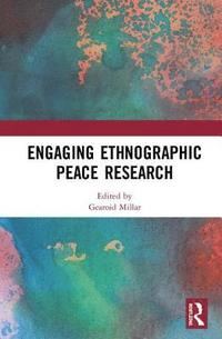 Engaging Ethnographic Peace Research