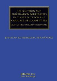Jurisdiction and Arbitration Agreements in Contracts for the Carriage of Goods by Sea