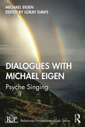 Dialogues with Michael Eigen