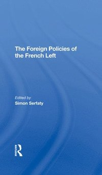 The Foreign Policies Of The French Left