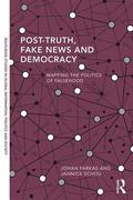 Post-Truth, Fake News and Democracy