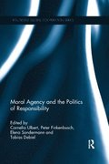 Moral Agency and the Politics of Responsibility
