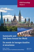 Sustainable and Safe Dams Around the World / Un monde de barrages durables et securitaires