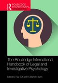 The Routledge International Handbook of Legal and Investigative Psychology