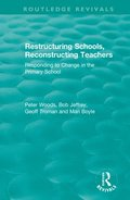 Restructuring Schools, Reconstructing Teachers