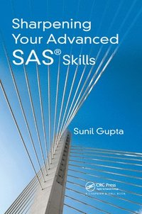 Sharpening Your Advanced SAS Skills
