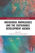 Indigenous Knowledges and the Sustainable Development Agenda